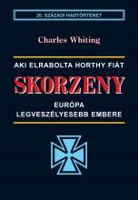 SKORZENY - EURÓPA LEGVESZÉLYESEBB EMBERE - - Ekönyv - WHITING, CHARLES