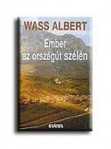EMBER AZ ORSZÁGÚT SZÉLÉN - KÖTÖTT - - Ekönyv - WASS ALBERT