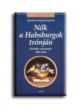 NŐK A HABSBURGOK TRÓNJÁN - KIRÁLYI HÁZAK - - Ekönyv - WEISSENSTEINER, FRIEDRICH
