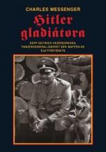 HITLER GLADIÁTORA - Ekönyv - MESSENGER, CHARLES