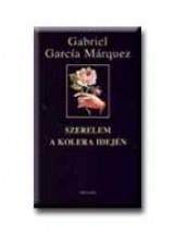 SZERELEM A KOLERA IDEJÉN - Ekönyv - MÁRQUEZ, GABRIEL GARCIA