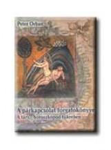 A PÁRKAPCSOLAT FORGATÓKÖNYVE - Ekönyv - ORBAN, PETER