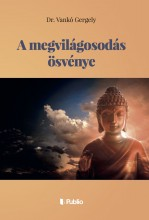 A MEGVILÁGOSODÁS ÖSVÉNYE - Ekönyv - Dr. Vankó Gergely