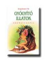 GYÓGYITÓ ILLATOK - Ekönyv - BIEGELBAUER PÁL