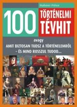 100 TÖRTÉNELMI TÉVHIT - Ekönyv - HAHNER PÉTER