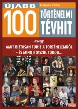ÚJABB 100 TÖRTÉNELMI TÉVHIT - Ekönyv - HAHNER PÉTER