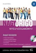 NAGY ORIGÓ NYELVVIZSGAKÖNYV - ANGOL KÖZÉPFOK + MP3 CD (ÚJ VIZSGAREND!) - Ekönyv - LX-0058 - HORVÁTH MIKLÓS