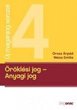 ÖRÖKLÉSI JOG - ANYAGI JOG - Ebook - OROSZ ÁRPÁD, WEISS EMILIA