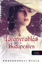 LEÁNYRABLÁS BUDAPESTEN - AMBRÓZY BÁRÓ ESETEI I. - FŰZÖTT - Ekönyv - BÖSZÖRMÉNYI GYULA