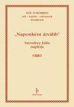 NAPONKÉNT ÁRVÁBB - SZENDREY JÚLIA NAPLÓJA - Ekönyv - SZENDREY JÚLIA