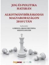 JOG ÉS POLITIKA HATÁRÁN - ALKOTMÁNYBÍRÁSKODÁS MAGYARORSZÁGON 2010 UTÁN - Ekönyv - HVG ORAC LAP- ÉS KÖNYVKIADÓ KFT.
