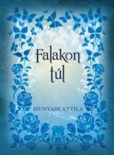 FALAKON TÚL - Ekönyv - HUNYADI ATTILA