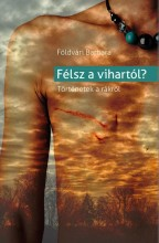 FÉLSZ A VIHARTÓL? - TÖRTÉNETEK A RÁKRÓL - Ekönyv - FÖLDVÁRI BARBARA