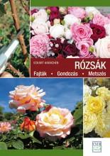 RÓZSÁK - FAJTÁK, GONDOZÁS, METSZÉS - Ekönyv - HAENCHEN, ECKART