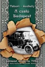 A CSALÓ BUDAPEST - Ekönyv - TÁBORI KORNÉL - SZÉKELY VLADIMÍR