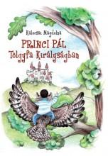 PRINCI PÁL TÖLGYFA KIRÁLYSÁGBAN - Ekönyv - KALOCSAI MAGDOLNA