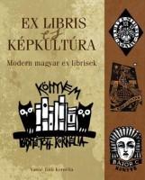EX LIBRIS ÉS KÉPKULTÚRA - MODERN MAGYAR EX LIBRISEK - Ekönyv - KOSSUTH KIADÓ ZRT.