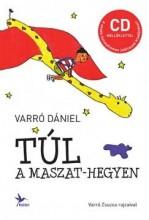 TÚL A MASZAT-HEGYEN - CD MELLÉKLETTEL - Ekönyv - VARRÓ DÁNIEL