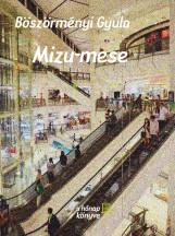Mizu-mese - Ekönyv - Böszörményi Gyula