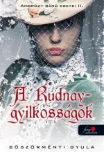 A RUDNAY-GYILKOSSÁGOK - AMBRÓZY BÁRÓ ESETEI II. - FŰZÖTT - Ekönyv - BÖSZÖRMÉNYI GYULA