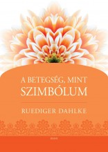 A BETEGSÉG MINT SZIMBÓLUM - Ekönyv - DAHLKE, RUEDIGER