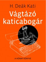 Vágtázó katicabogár - Ekönyv - H. Deák Kati