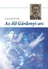 AZ ÉLŐ GÁRDONYI-ARC - Ekönyv - KELLER PÉTER