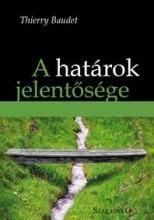 A HATÁROK JELENTŐSÉGE - Ebook - BAUDET, THIERRY