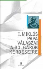 I. MIKLÓS PÁPA VÁLASZAI A BOLGÁROK KÉRDÉSEIRE - Ekönyv - NÓTÁRI TAMÁS (FORD.)