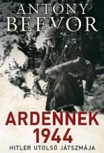 ARDENNEK 1944 - HITLER UTOLSÓ JÁTSZMÁJA - Ekönyv - BEEVOR, ANTONY