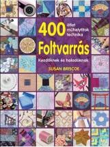 FOLTVARRÁS - 400 ÖTLET, MŰHELYTITOK, TECHNIKA - Ebook - BRISCOE, SUSAN