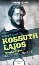 KOSSUTH LAJOS MAGÁNÉLETE - AZ ÜGYNEK SZENTELT ÉLET - Ekönyv - NEMERE ISTVÁN