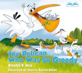 Pelican Who Was So Greedy - Ebook - Orsolya V. Kiss