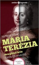 MÁRIA TERÉZIA MAGÁNÉLETE - TRÓN ÉS HIVATÁS - Ekönyv - NEMERE ISTVÁN