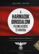 A HARMADIK BIRODALOM FELEMELKEDÉSE ÉS BUKÁSA II. - Ekönyv - SHIRER, WILLIAM L.