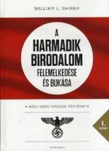 A HARMADIK BIRODALOM FELEMELKEDÉSE ÉS BUKÁSA I. - Ekönyv - SHIRER, WILLIAM L.