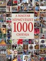 A MAGYAR NÉPMŰVÉSZET 1000 CSODÁJA - Ekönyv - KAISER OTTO