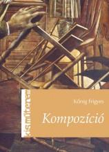 KOMPOZÍCIÓ - Ekönyv - KŐNIG FRIGYES