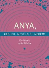 ANYA, KÉRLEK, MESÉLD EL NEKEM! - EMLÉKEK AJÁNDÉKBA (2015) - Ebook - VLIET, ELMA VAN