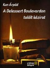 A Delessert Boulevardon talált kézirat - Ebook - Kun Árpád