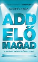 ADD ELŐ MAGAD - Ekönyv - GYÖRFFY KINGA