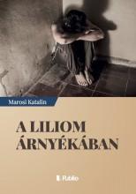 A liliom árnyékában - Ekönyv - Marosi Katalin