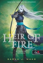 HEIR OF FIRE - A TŰZ ÖRÖKÖSE - FŰZÖTT - Ebook - MAAS, SARAH J.