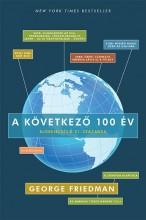 A KÖVETKEZŐ 100 ÉV - ELŐREJELZÉS A 21. SZÁZADRA - Ekönyv - FRIEDMAN, GEORGE