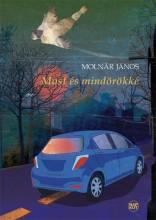 MOST ÉS MINDÖRÖKKÉ - Ekönyv - MOLNÁR JÁNOS