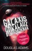 GALAXIS ÚTIKALAUZ STOPPOSOKNAK - Ebook - ADAMS, DOUGLAS