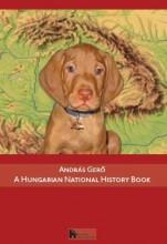 A HUNGARIAN NATIONAL HISTORY BOOK - Ekönyv - ANDRÁS GERŐ