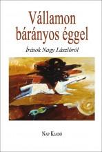 VÁLLAMON BÁRÁNYOS ÉGGEL - ÍRÁSOK NAGY LÁSZLÓRÓL - Ekönyv - NAP KIADÓ KFT.