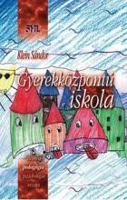 GYEREKKÖZPONTÚ ISKOLA - Ebook - KLEIN SÁNDOR