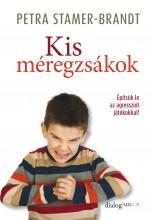 KIS MÉREGZSÁKOK - ÉPÍTSÜK LE AZ AGRESSZIÓT JÁTÉKOKKAL! - Ekönyv - STAMER-BRANDT, PETRA
